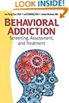 Behavioral Addiction: Screening, Asse...