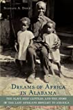 img - for Dreams of Africa in Alabama: The Slave Ship Clotilda and the Story of the Last Africans Brought to America book / textbook / text book