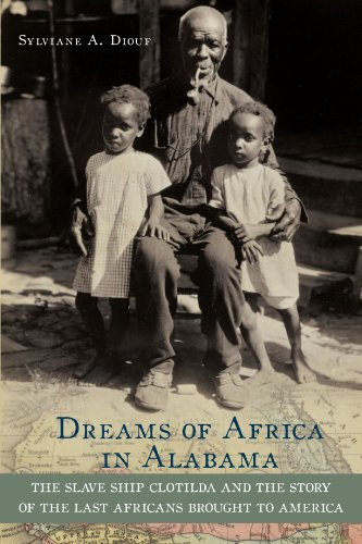 Dreams of Africa in Alabama: The Slave Ship Clotilda and the Story of the Last Africans Brought to America PDF
