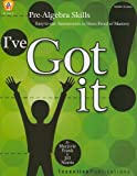 I've Got It! Pre-Algebra Skills: Easy-to-Use Assessments to Show Proof of Mastery (0865305242) by Frank, Marjorie