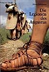 Die Legionen des Augustus: Der r�misc...