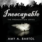 Inescapable: Premonition, Book 1 | Amy Bartol