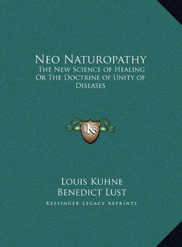 neo-naturopathy-the-new-science-of-healing-or-the-doctrine-of-unity-of-diseathe-new-science-of-heali