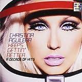 "Keeps Gettin' Better - A Decade of Hitsvon ""Christina Aguilera"""