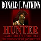 Hunter: Warrior of Doridia: Saga of Jon Hunter, Book 1 | Ronald Watkins