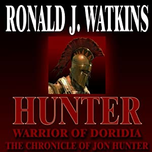 Hunter: Warrior of Doridia: Saga of Jon Hunter, Book 1 | [Ronald Watkins]