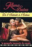 echange, troc Kama Sutra - Volume 1 - De l'intimité à l'extase