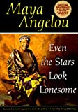Even the Stars Look Lonesome (0553379720) by Angelou, Maya