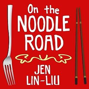 On the Noodle Road | [Jen Lin-Liu]
