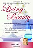Living Beauty: Feel Great, Look Fabulous & Live Well