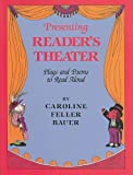 Presenting Readers Theater: Plays and Poems to Read Aloud