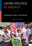 Latino Politics in America: Community, Culture, and Interests (Spectrum Series: Race and Ethnicity in National and Global Politics)