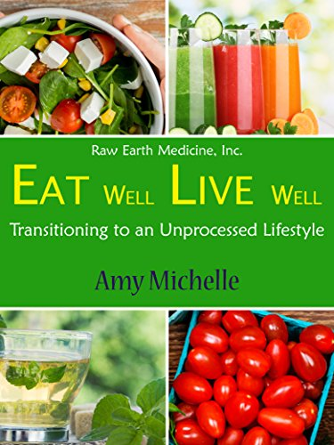 eat-well-live-well-transitioning-to-an-unprocessed-lifestyle-raw-earth-medicine-book-1-english-editi