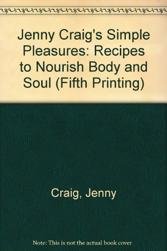 jenny-craigs-simple-pleasures-recipes-to-nourish-body-and-soul-fifth-printing