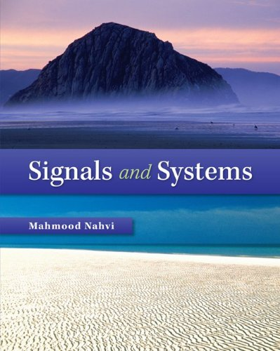 Signals & Systems, by M Nahvi