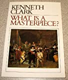 What Is a Masterpiece? (Walter Neurath Memorial Lectures, No 11) (0500272069) by Clark, Kenneth