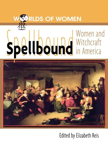 Spellbound: Woman and Witchcraft in America (The Worlds of Women Series) (Craft In America Service compare prices)