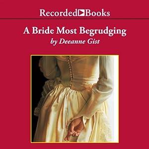A Bride Most Begrudging | [Deeanne Gist]