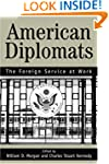 American Diplomats: The Foreign Servi...