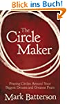 The Circle Maker (Enhanced Edition):...