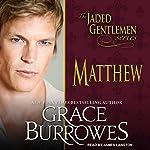 Matthew: Jaded Gentlemen Series, Book 2 | Grace Burrowes