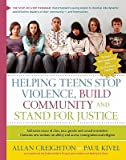 img - for Helping Teens Stop Violence, Build Community, and Stand for Justice   [HELPING TEENS STOP VIOLE-REV/E] [Paperback] book / textbook / text book