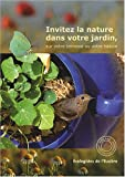 Invitez la nature dans votre jardin, sur votre terrasse ou votre balcon