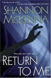 Return To Me (0758205600) by McKenna, Shannon