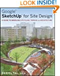 Google SketchUp for Site Design: A Gu...