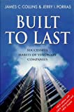 Built to Last: Successful Habits of Visionary Companies (Century business) James Collins