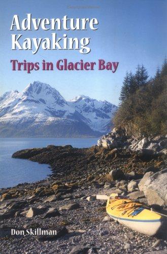 Adventure Kayaking: Glacier Bay