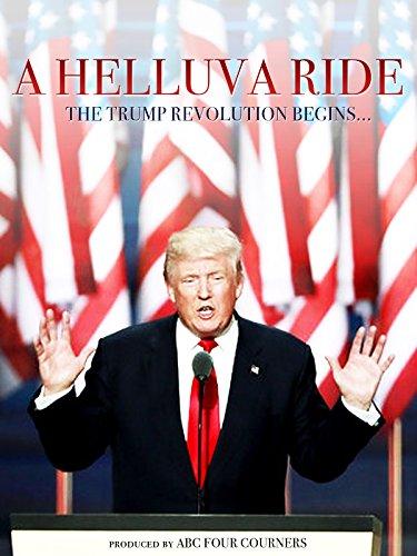 A Helluva Ride: The Trump Revolution Begins