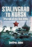 Stalingrad to Kursk: Triumph of the R...