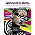 Coolhunting Digital. A la caza de las últimas tendencias (Títulos Especiales)