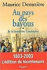Je te nomme Louisiane, tome 1 : Au pays des bayous par Denuzière