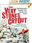 Very Stones Cry Out: The Persecuted C...