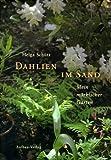 Dahlien im Sand: Mein m�rkischer Garten