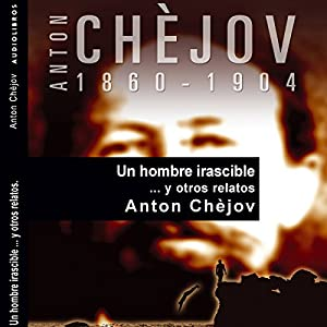 Un hombre irascible... y otros relatos [An Irascible Man... and Other Stories] Audiobook