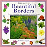 Barbara Segall Beautiful Borders: How to Plan, Plant and Maintain the Perfect Border (Step-by-Step)