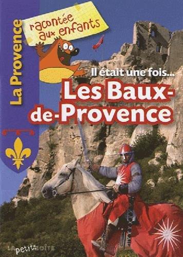 Il était une fois, Les Baux-de-Provence