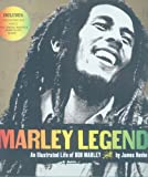 Marley Legend: An Illustrated Life of Bob Marley (0743285514) by Henke, James