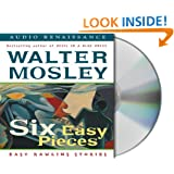 Six Easy Pieces: Easy Rawlins Stories (Easy Rawlins Mysteries)