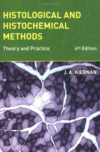 Histological And Histochemical Methods: Theory And Practice, 4Th Edition