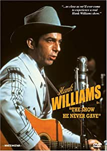 "Hank Williams - The Show He Never Gave / Hank Williams Sr., ""Sneezy"" Waters"