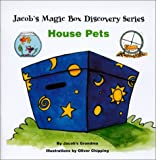 House Pets (Jacob's Magic Box Discovery Series)