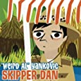 Weird Al Skipper Dan