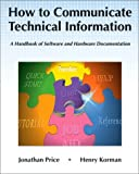 How to Communicate Technical Information: A Handbook of Software and Hardware Documentation (0805368299) by Jonathan Price