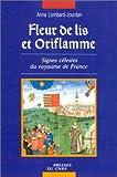 img - for Fleur de lis et oriflamme: Signes celestes du royaume de France (French Edition) book / textbook / text book