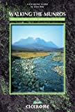Walking the Munros, Vol. 1: Southern, Central and Western Highlands (Cicerone British Mountains)