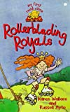 Rollerblading Royals (My First Read Alones) (0340726687) by Wallace, Karen